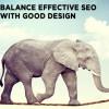 Balance Effective SEO With Good Design
